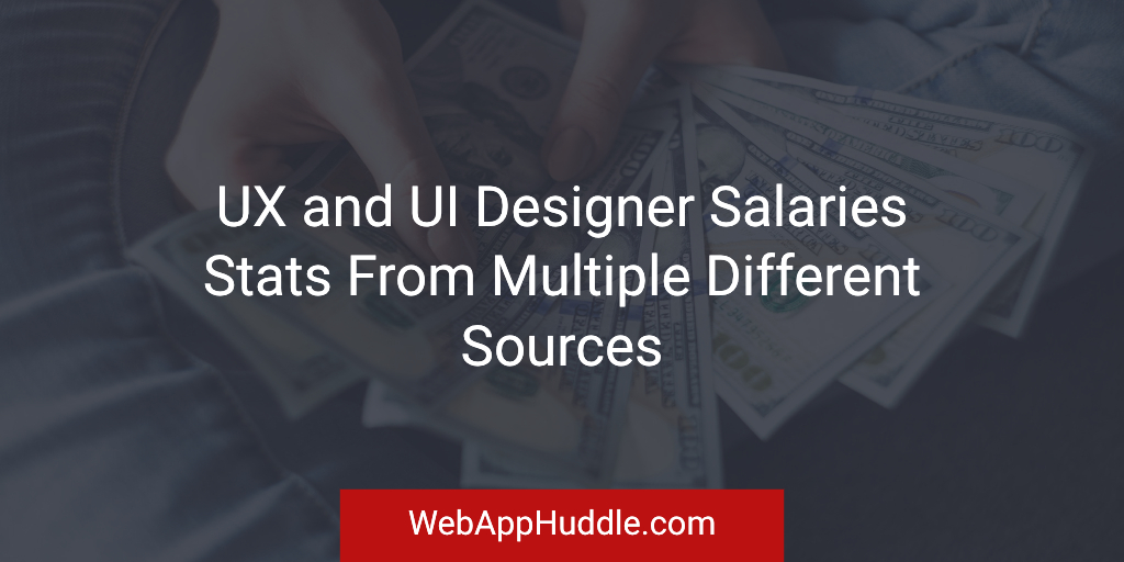 Ux And Ui Designer Salaries Stats From Multiple Different Sources