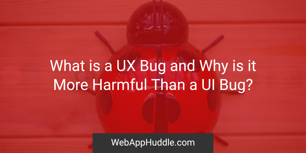 What Is A UX Bug