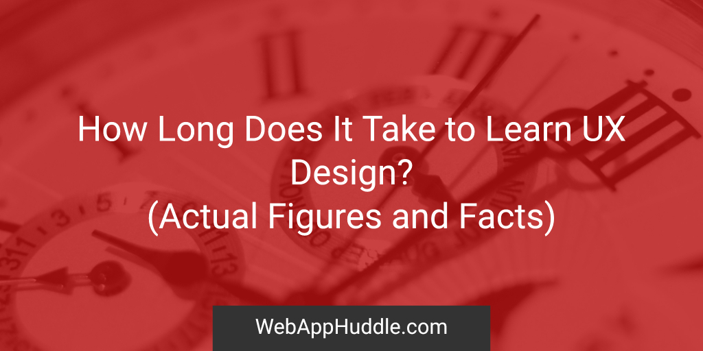 How Long Does It Take To Learn- UX Design