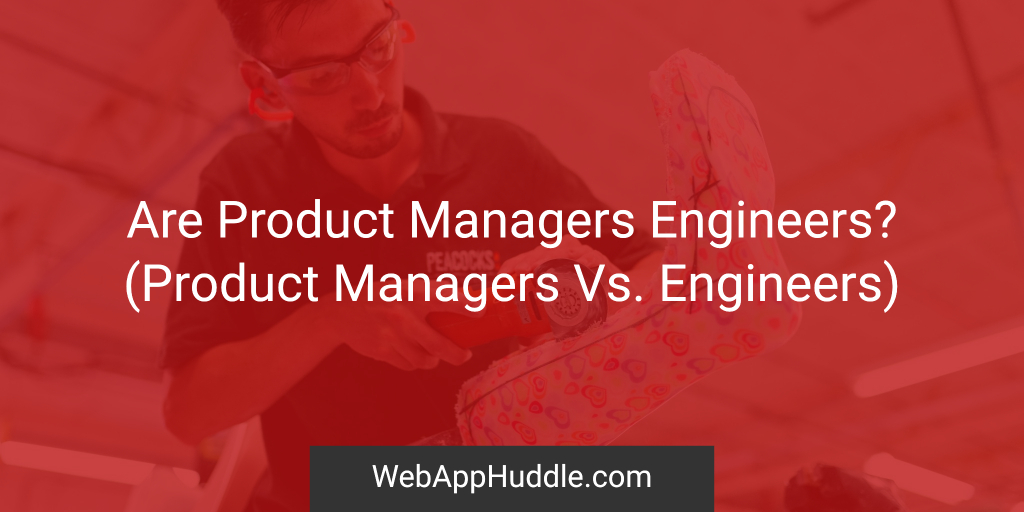 Are Product Managers Engineers