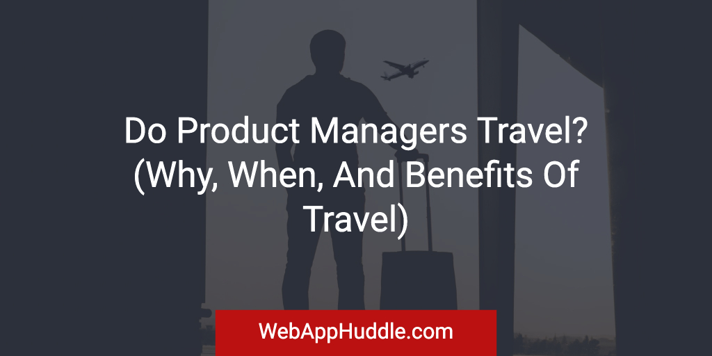 Do Product Managers Travel