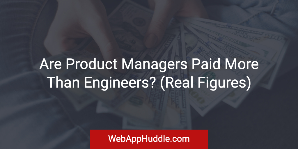 Are Product Managers Paid More Than Engineers