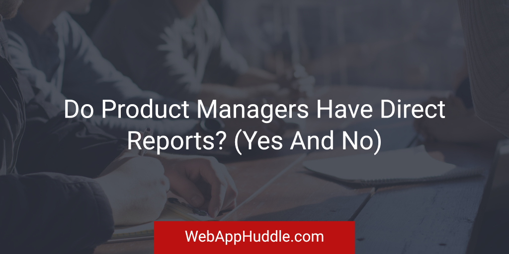 Do Product Managers Have Direct Reports